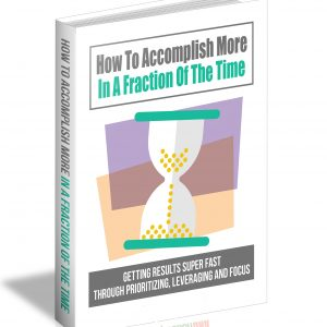 How To Accomplish More In A Fraction Of The Time Book