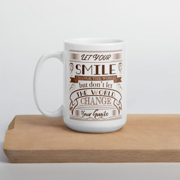 Let Your Smile Change The World mug